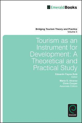 Tourism as an Instrument for Development: A Theoretical and Practical Study Ana Munoz