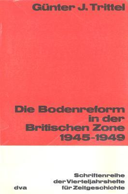 Die Bodenreform in Der Britischen Zone 1945-1949  by  Gunter Trittel