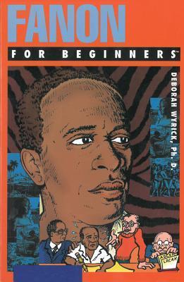 Fanon For Beginners by Deborah Wyrick
