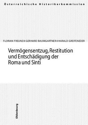 Vermogensentzug, Restitution Und Entschadigung Der Roma Und Sinti: Nationale Minderheiten Im Nationalsozialismus 2 Florian Freund