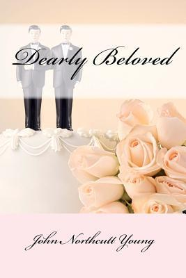 Dearly Beloved by John Northcutt Young