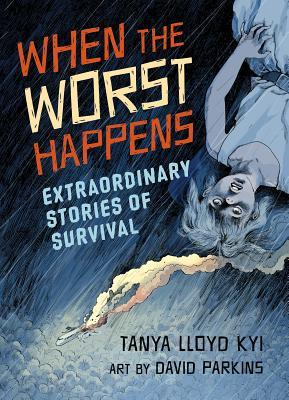 When the Worst Happens by Tanya Lloyd Kyi
