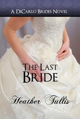 The Last Bride by Heather Tullis