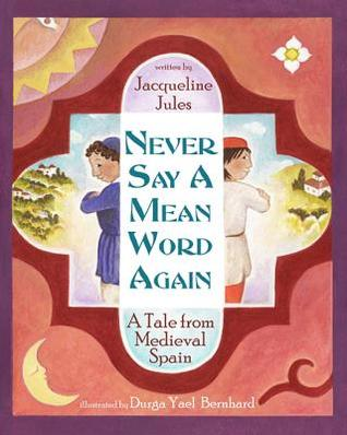Never Say a Mean Word Again: A Tale from Medieval Spain