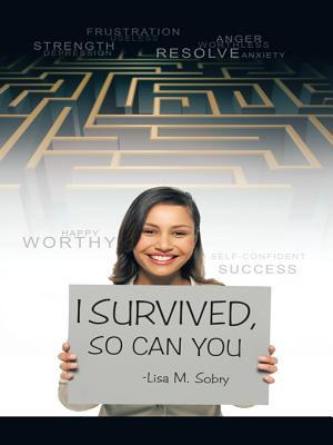 I Survived, So Can You Lisa M Sobry