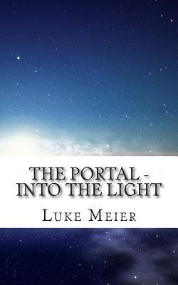 The Portal: Into the Light  by  Luke Meier