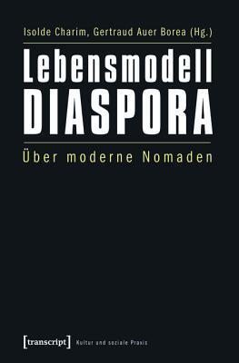 Lebensmodell Diaspora: Uber Moderne Nomaden Isolde Charim