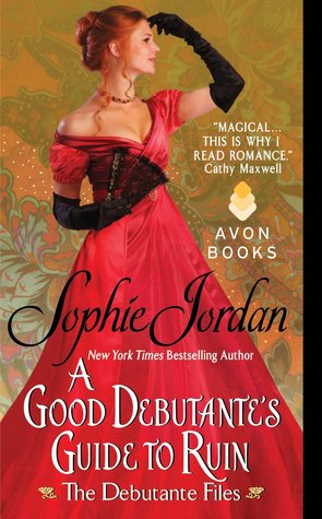 [ARC Review] A Good Debutante's Guide to Ruin by Sophie Jordan
