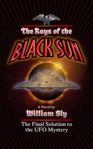 The Rays of the Black Sun  by  William Sly