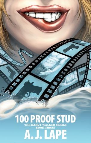 100 Proof Stud (The Darcy Walker Series #3)