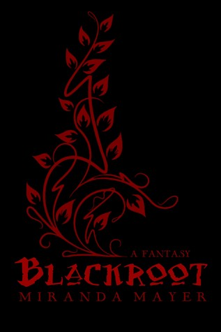 Blackroot  by  Miranda Mayer