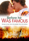 Before He Was Famous (HotFlush, #1)