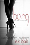 Bang (Black Lotus, #1)