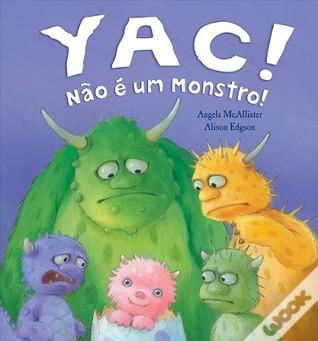 Yac! Não É um Monstro! Angela McAllister