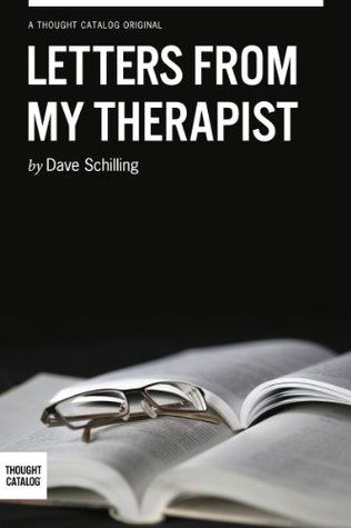 Letters From My Therapist Dave Schilling