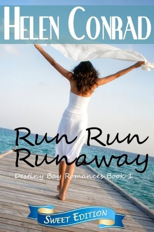Run Run Runaway (Destiny Bay Romances~Forever Yours~Sweet Edition 1)