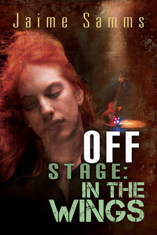 Recent Release Review : Off Stage: In The Wings by Jaime Samms