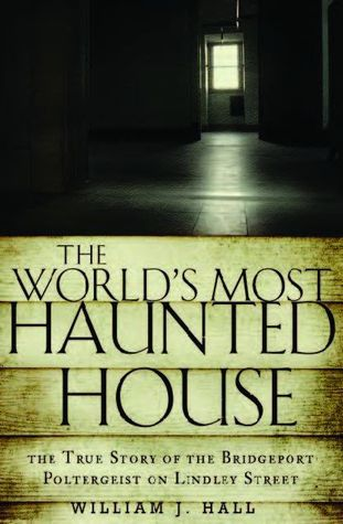 The World's Most Haunted House by William J.  Hall