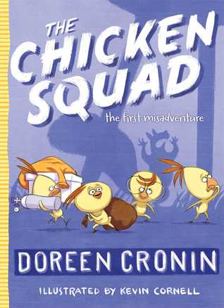 The Chicken Squad: The First Misadventure (Chicken Squad, #1)