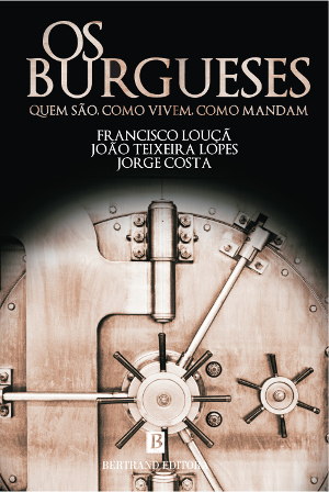 Os Burgueses  by  Francisco Louçã