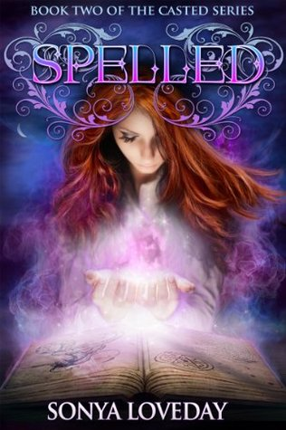 Spelled: Book 2 of the Casted Series Sonya Loveday