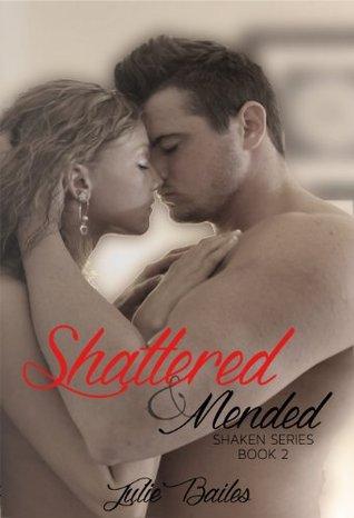 Shattered & Mended (Shaken, #2)