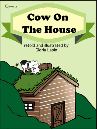 Cow On The House  by  Gloria Lapin