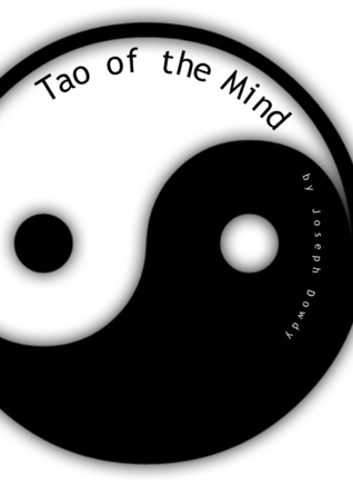 Tao of the Mind  by  Joseph Dowdy