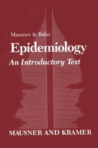 Mausner & Bahn Epidemiology: An Introductory Text Judith S. Mausner