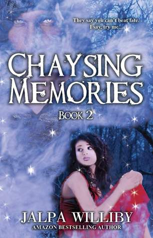 Chaysing Memories (Chaysing Trilogy, #2)  by  Jalpa Williby