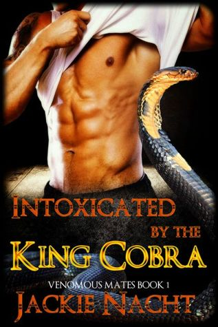 Intoxicated by the King Cobra (Venomous Mates #1)