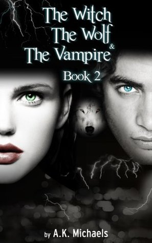 The Witch, The Wolf and The Vampire, Book 2