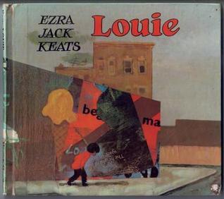 Louie  by  Ezra Jack Keats