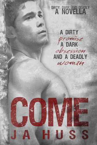 COME (Dirty, Dark, and Deadly, #1; Bend Anthology)