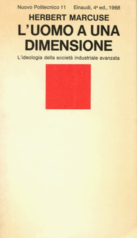 Luomo a una dimensione. Lideologia della società industriale avanzata  by  Herbert Marcuse
