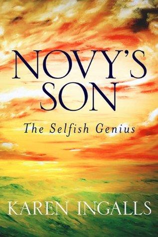 Novys Son, The Selfish Genius Karen Ingalls