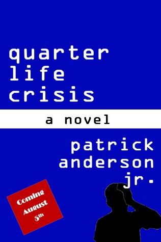 Quarter Life Crisis by Patrick Anderson Jr.