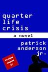 Quarter Life Crisis: A Novel