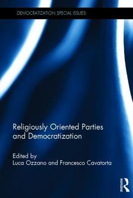 Religiously Oriented Parties and Democratization Luca Ozzano