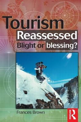 Tourism Reassessed: Blight or Blessing Frances Brown