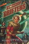 Starship Grifters (A Rex Nihilo Adventure)