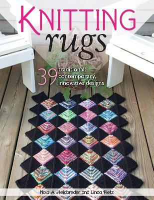 Knitting Rugs by Nola Heidbreder and Linda Pietz