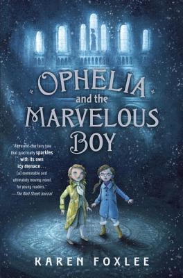 Book Review: Karen Foxlee's Ophelia and the Marvelous Boy
