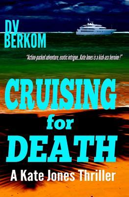 Cruising for Death by D.V. Berkom