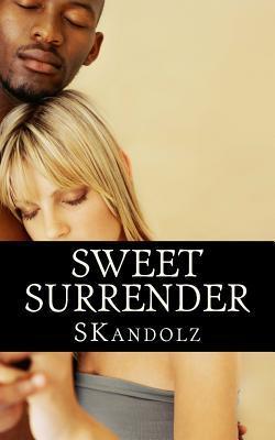 Sweet Surrender  by  MR John D Quarles IV