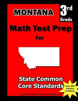 Montana 3rd Grade Math Test Prep: Common Core Learning Standards  by  Teachers Treasures
