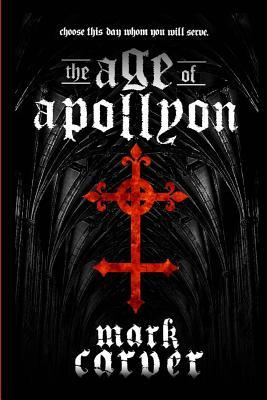 The Age of Apollyon by Mark Carver