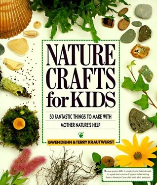 Nature Crafts For Kids Gwen Diehn