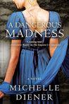 A Dangerous Madness