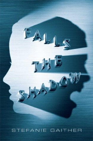 Falls the Shadow by Stefanie Gaither
